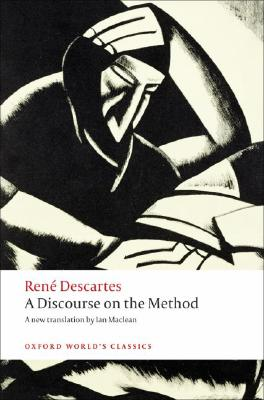 A Discourse on the Method of Correctly Connecting One's Reason and Seeking Truth in the Sciences By Descartes, Ren/ MacLean, Ian (TRN)