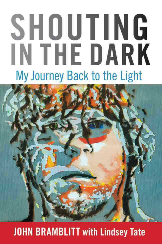 Shouting in the Dark By Bramblitt, John/ Tate, Lindsey/ Latshaw, Katherine