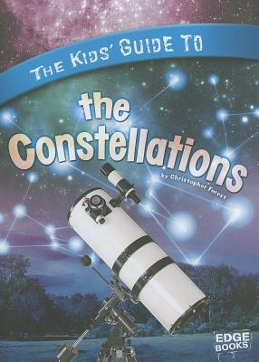The Kids' Guide to the Constellations By Forest, Christopher