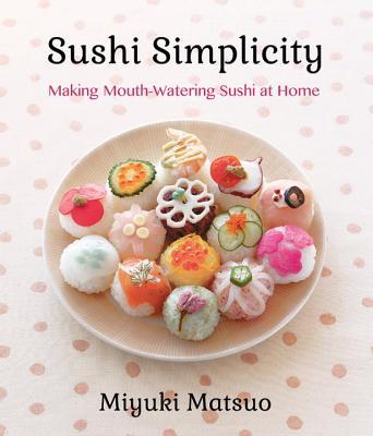 Sushi Simplicity By Matsuo, Miyuki